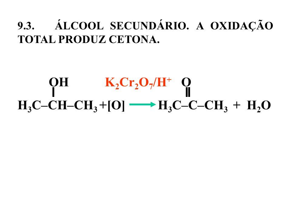 H3C–CH–CH3 +[O] H3C–C–CH3 + H2O